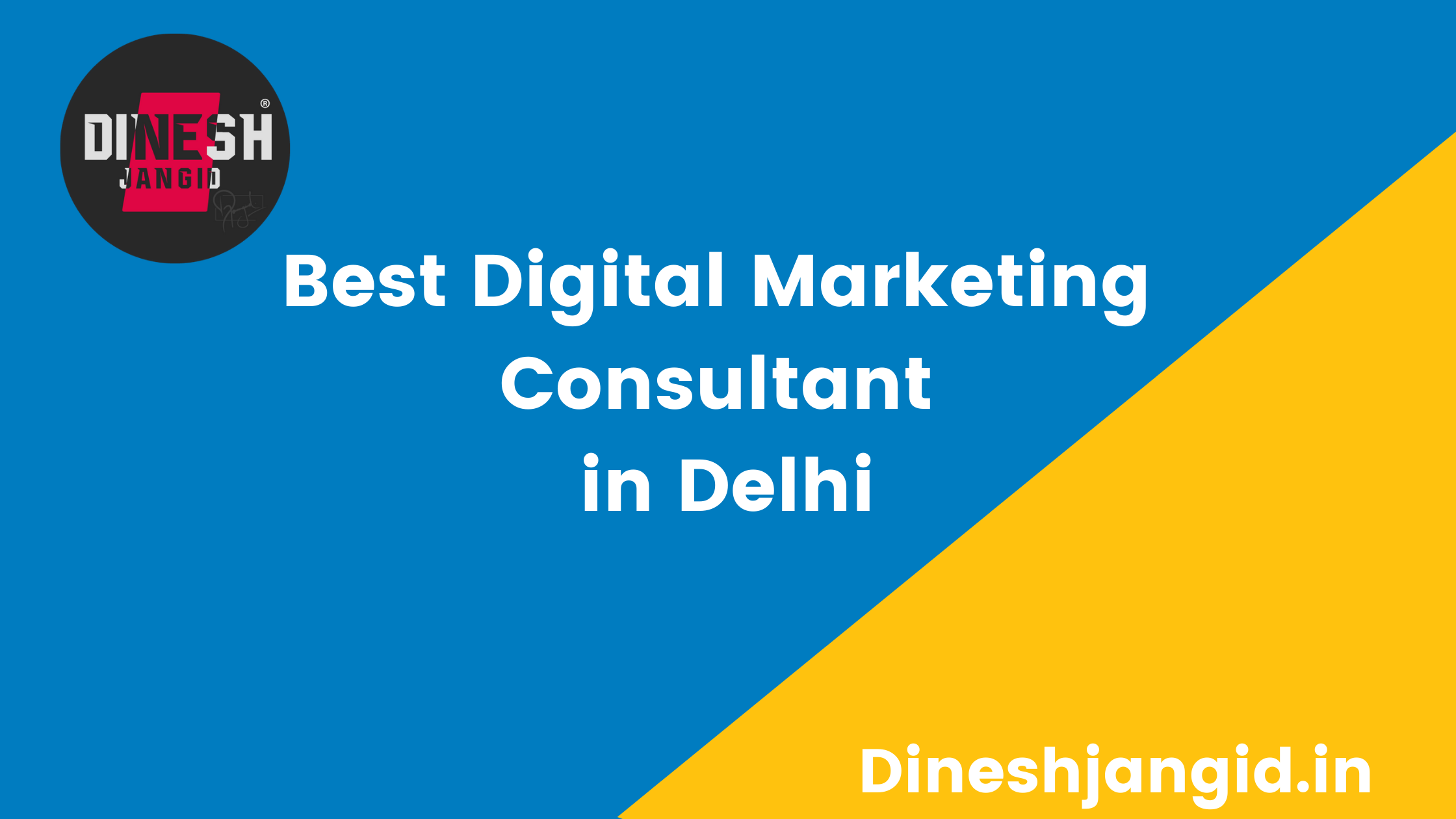 Best Digital Marketing Consultant in Delhi, India