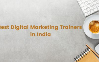 Top 10 Best Digital Marketing Trainers in India