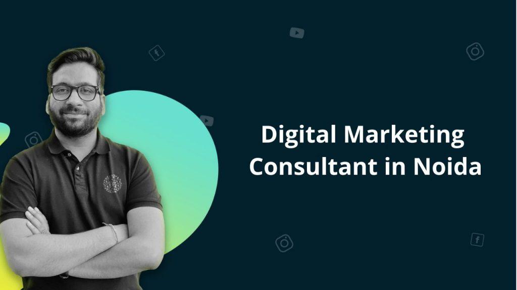 Digital Marketing Consultant in Noida