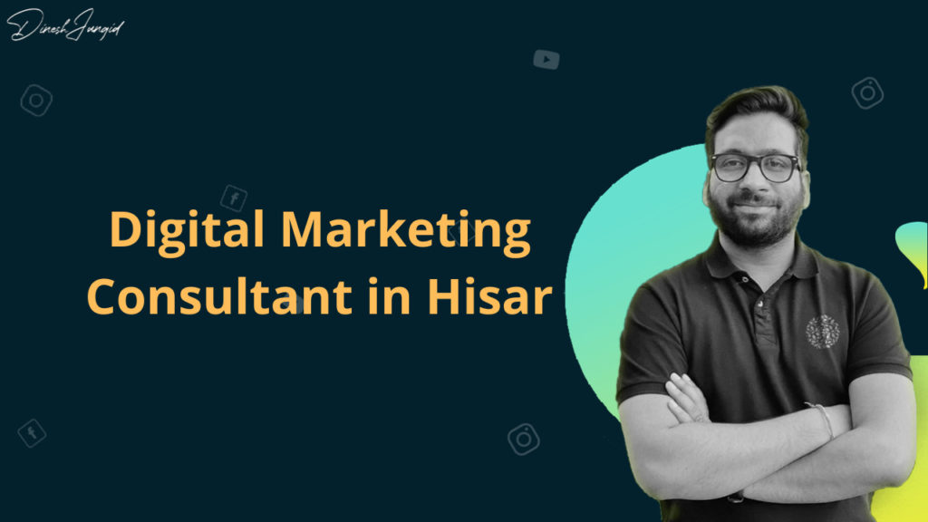 Digital Marketing Consultant in Hisar