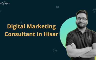 Best Digital Marketing Consultant in Hisar, Haryana – Dinesh Jangid
